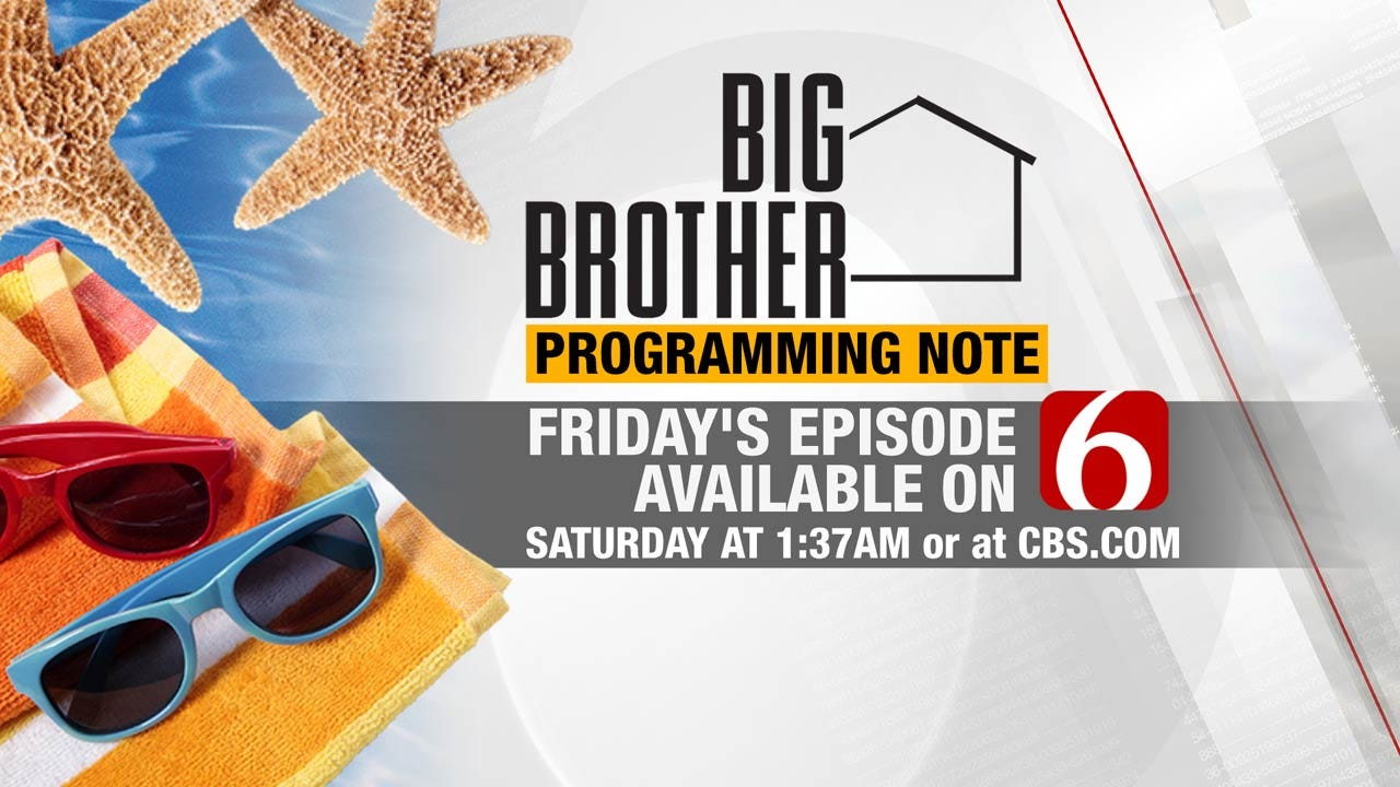 Programming Note About Friday's Episode Of Big Brother