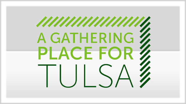 A Gathering Place for Tulsa Special