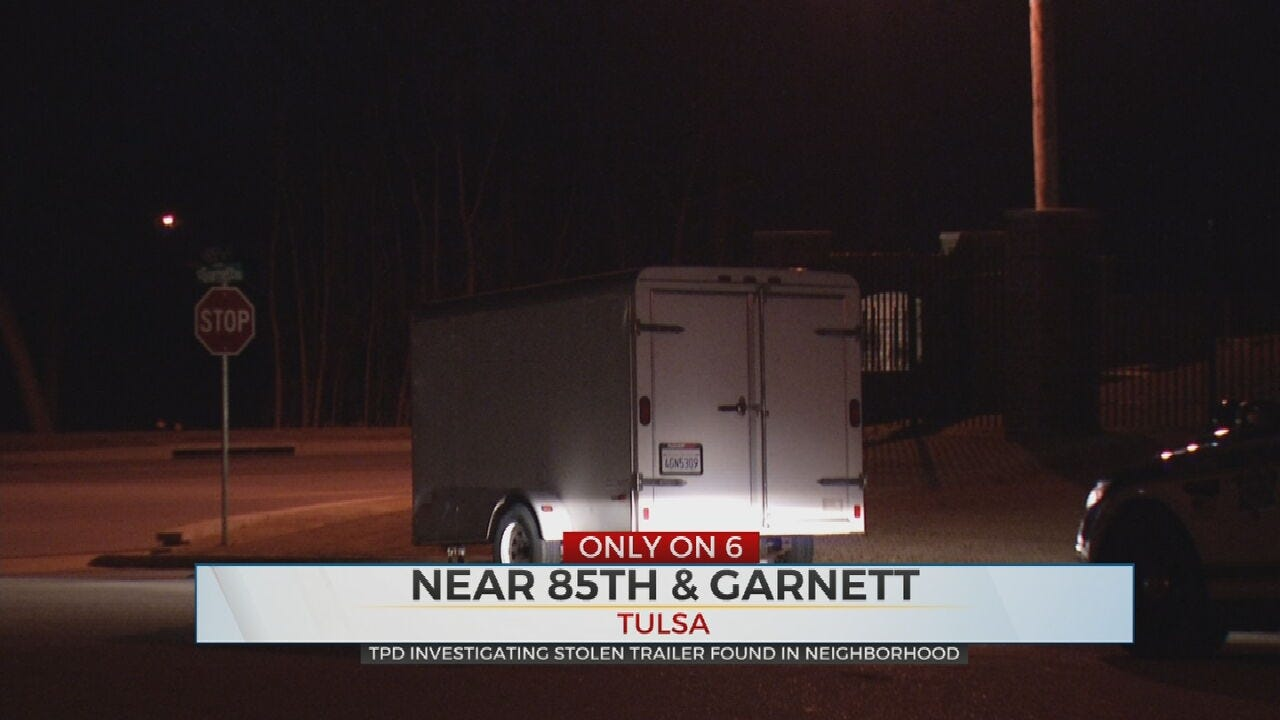 Stolen Trailer Returned To Owner, Tulsa Police Say
