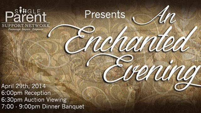 "The Single Parent Support Network Invites You To ""An Enchanted Evening"""