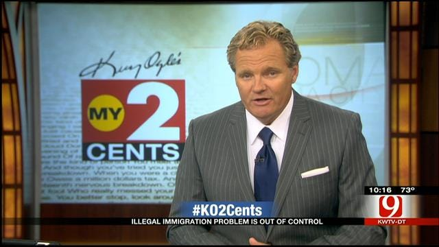 My 2 Cents: Illegal Immigration Problem Is Out Of Control