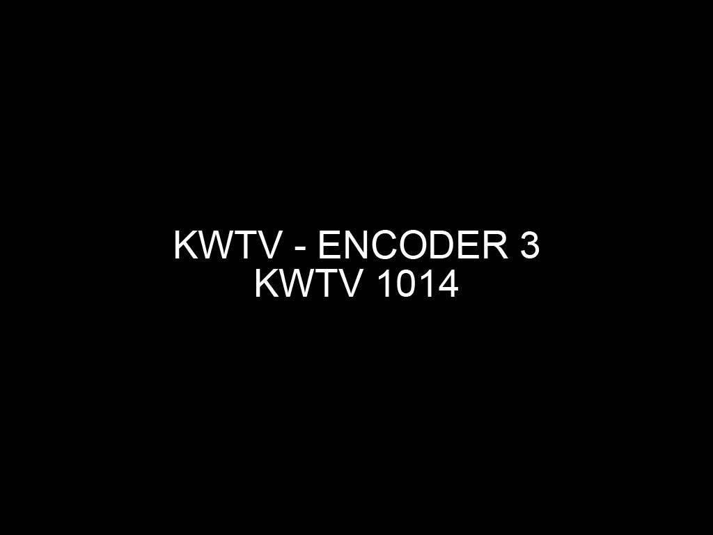 Browsing image in from KWTV Encoder