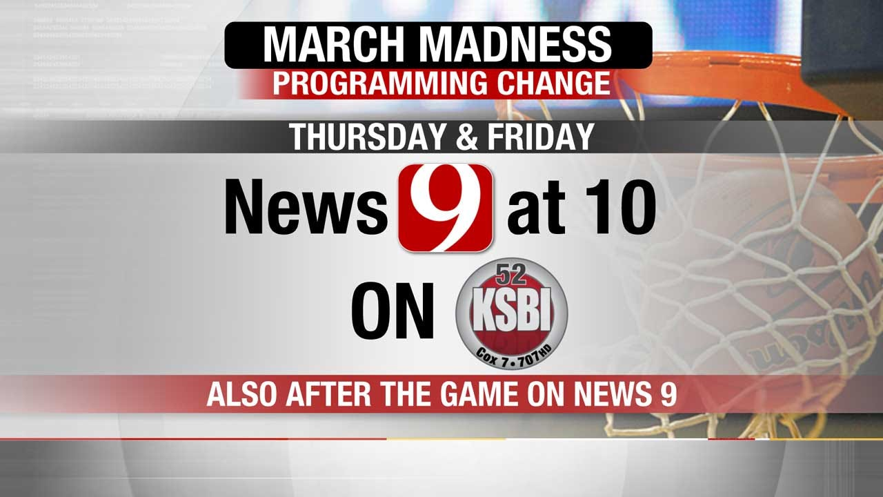 Programming Note: News 9 at 10 To Air On KSBI During March Madness