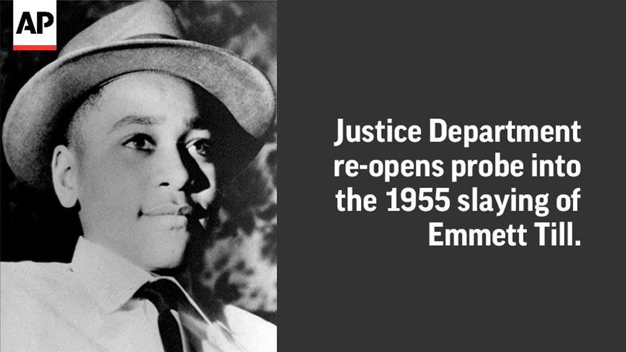 Government Reopens Probe Into 1955 Slaying Of Emmett Till