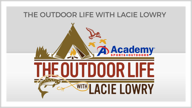 The Outdoor Life with Lacie Lowry
