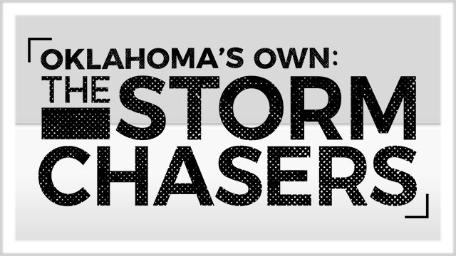 Oklahoma's Own Originals: The Storm Chasers